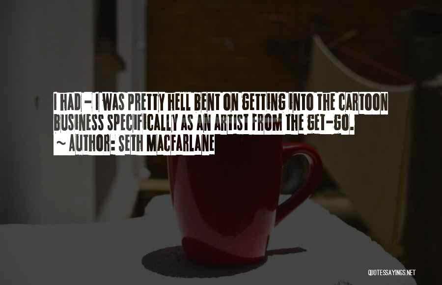 Hell Bent Quotes By Seth MacFarlane
