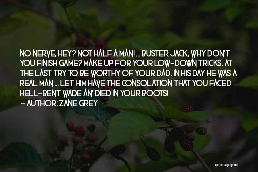 Hell Bent Quotes By Zane Grey