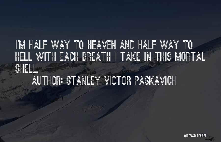 Hell Bible Quotes By Stanley Victor Paskavich