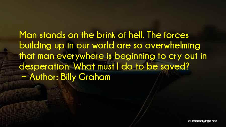 Hell Is Quotes By Billy Graham