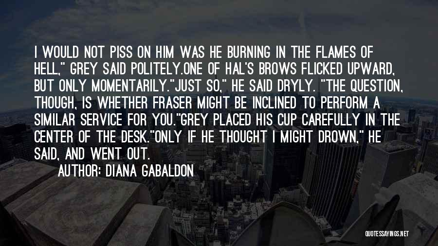 Hell Is Quotes By Diana Gabaldon