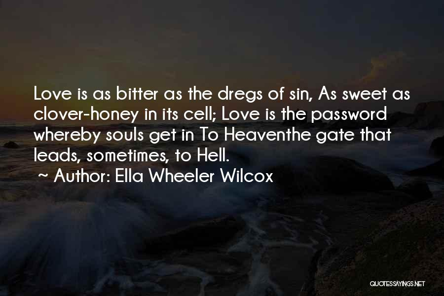 Hell Is Quotes By Ella Wheeler Wilcox