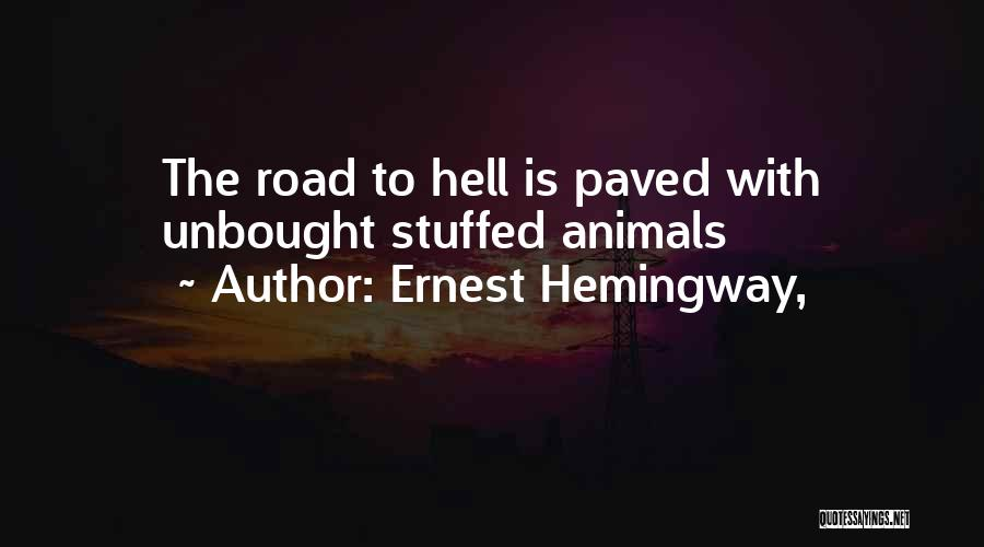 Hell Is Quotes By Ernest Hemingway,