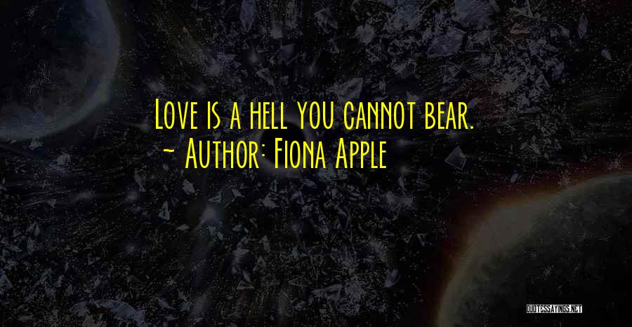 Hell Is Quotes By Fiona Apple