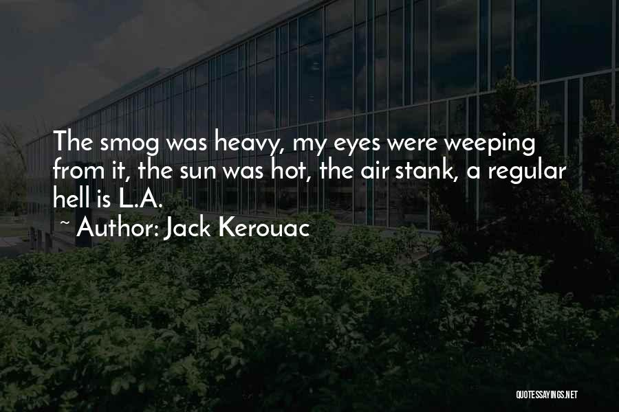 Hell Is Quotes By Jack Kerouac
