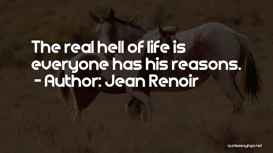 Hell Is Quotes By Jean Renoir