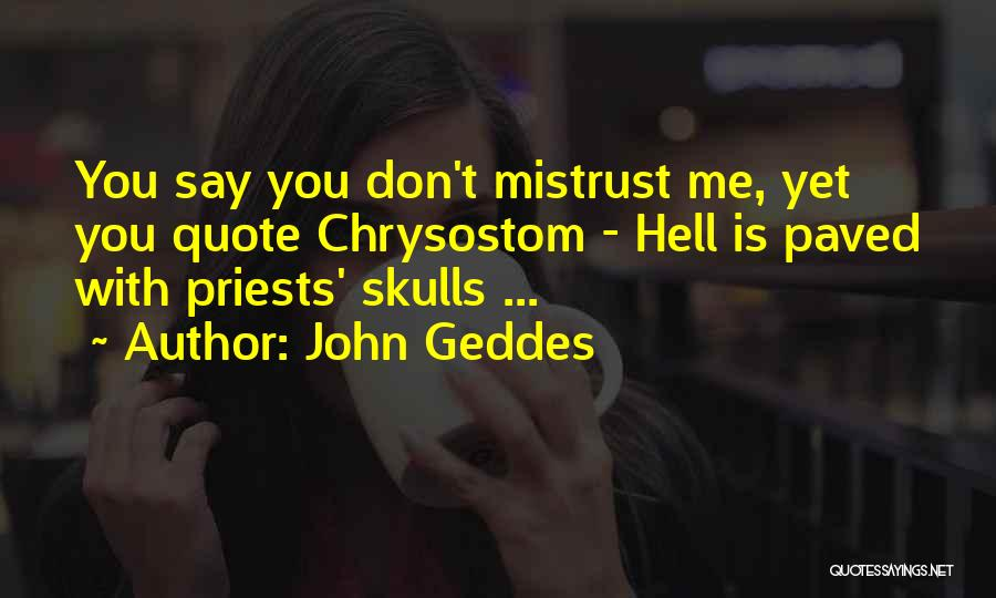 Hell Is Quotes By John Geddes