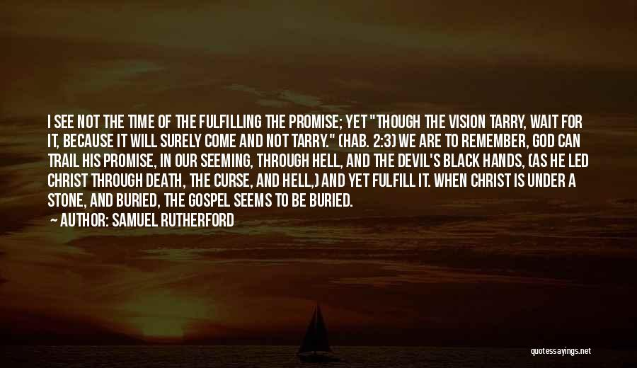 Hell Is Quotes By Samuel Rutherford