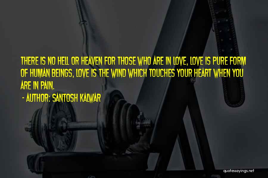Hell Is Quotes By Santosh Kalwar