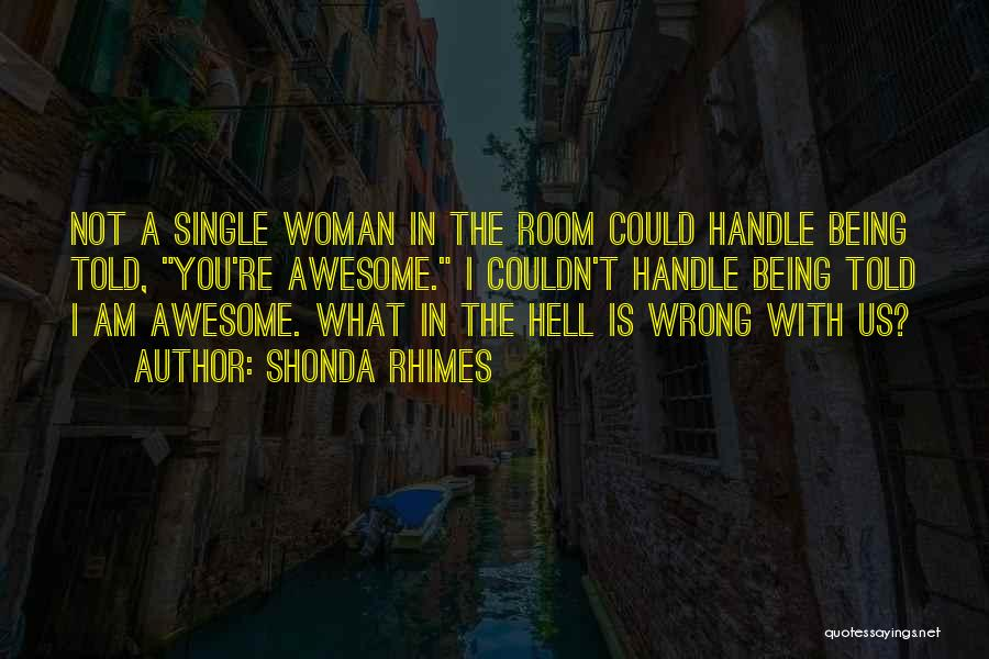 Hell Is Quotes By Shonda Rhimes