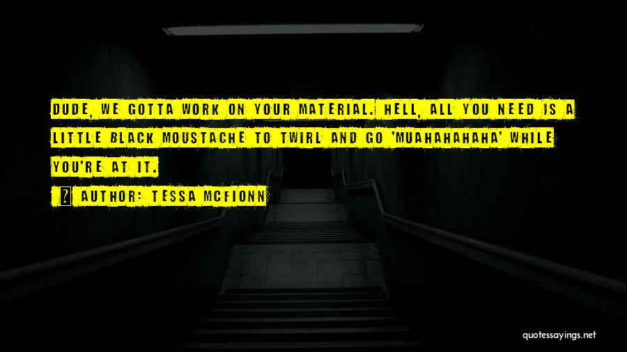 Hell Is Quotes By Tessa McFionn