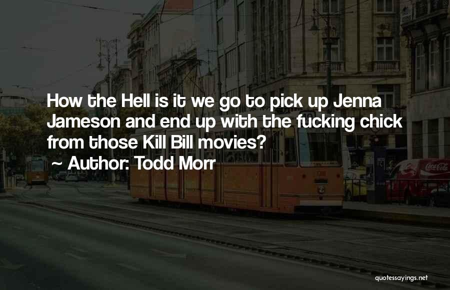 Hell Is Quotes By Todd Morr
