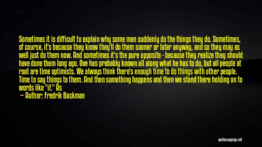 He'll Realize Quotes By Fredrik Backman