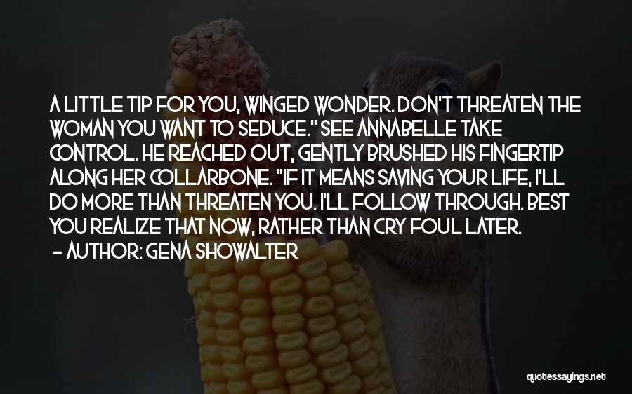 He'll Realize Quotes By Gena Showalter