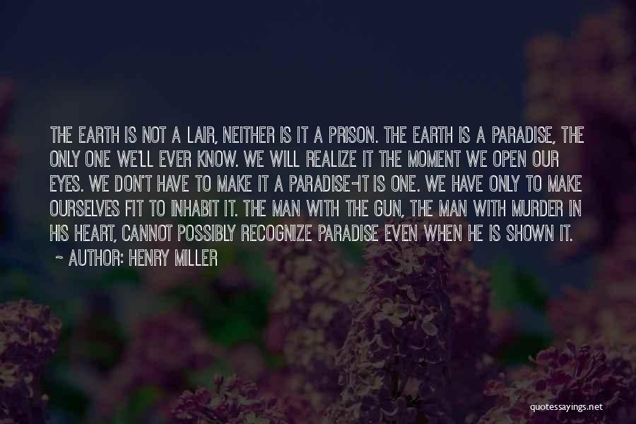 He'll Realize Quotes By Henry Miller