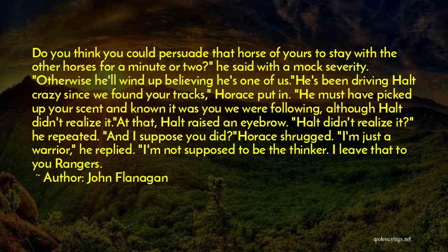 He'll Realize Quotes By John Flanagan