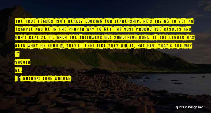 He'll Realize Quotes By John Wooden