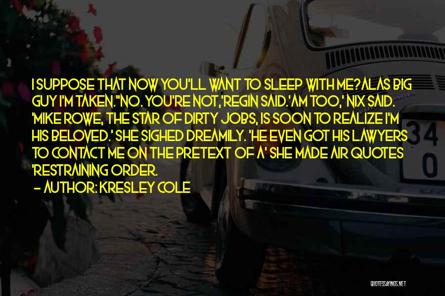 He'll Realize Quotes By Kresley Cole