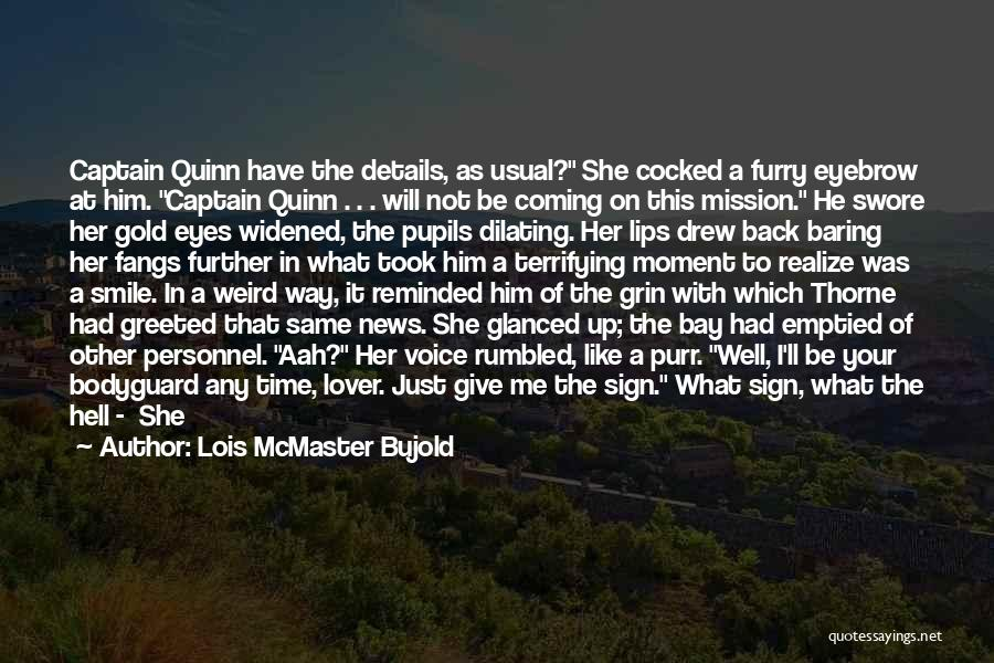 He'll Realize Quotes By Lois McMaster Bujold