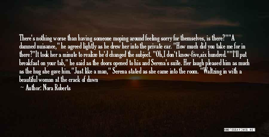 He'll Realize Quotes By Nora Roberts