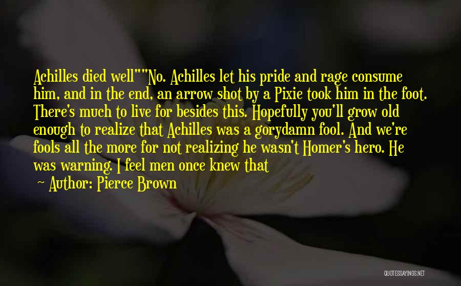 He'll Realize Quotes By Pierce Brown
