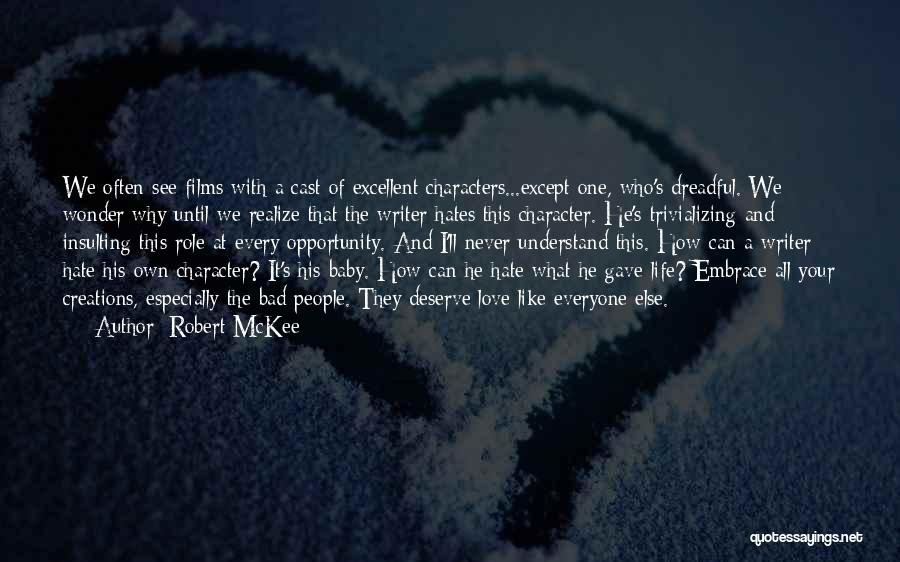 He'll Realize Quotes By Robert McKee