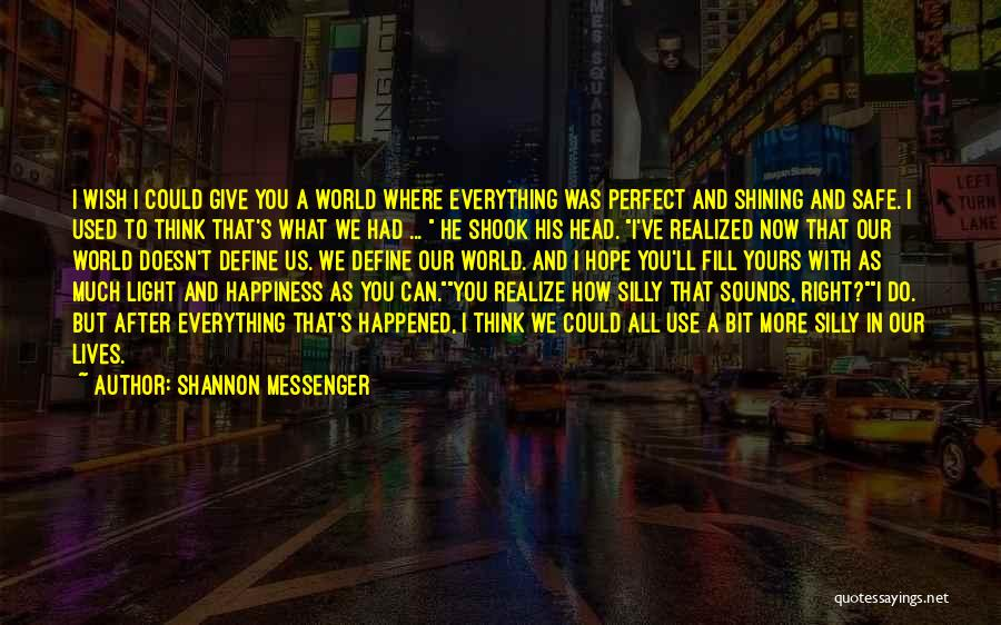 He'll Realize Quotes By Shannon Messenger