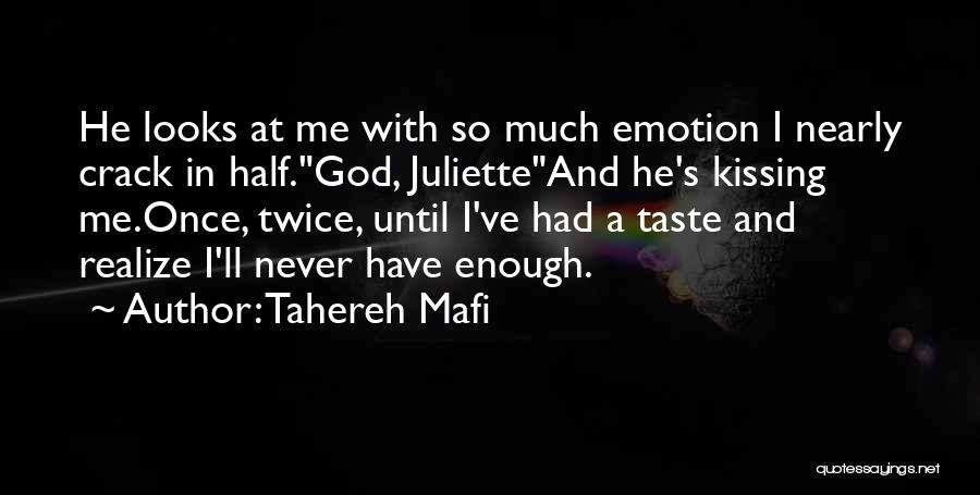 He'll Realize Quotes By Tahereh Mafi