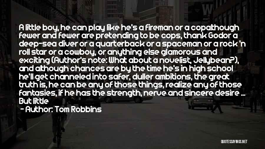 He'll Realize Quotes By Tom Robbins