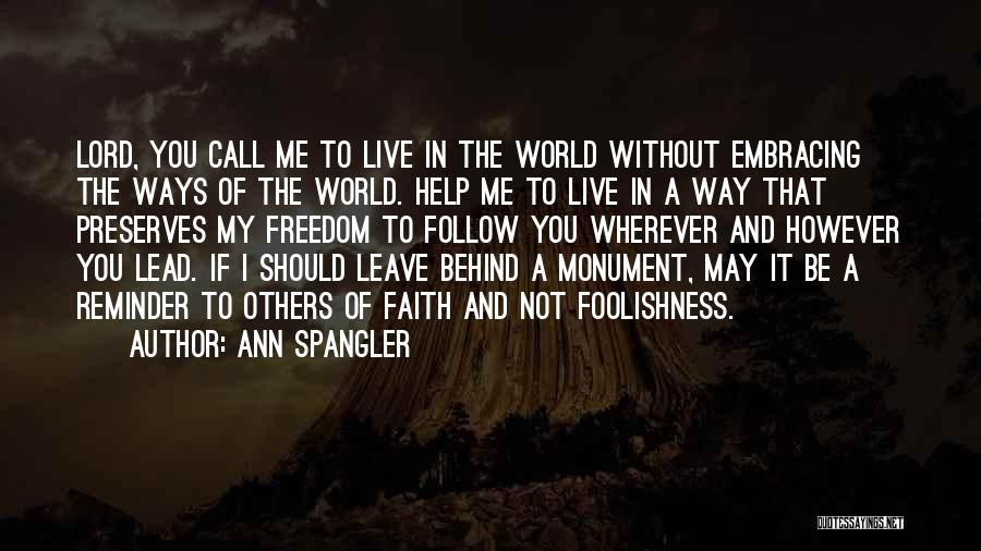 Help Me Oh Lord Quotes By Ann Spangler