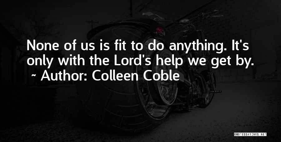 Help Me Oh Lord Quotes By Colleen Coble