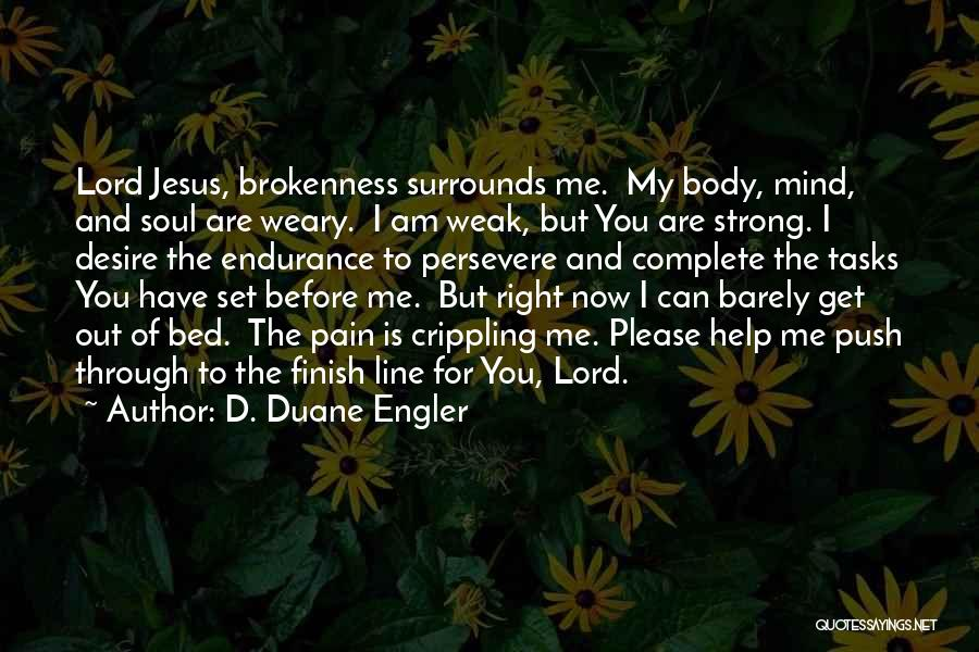 Help Me Oh Lord Quotes By D. Duane Engler