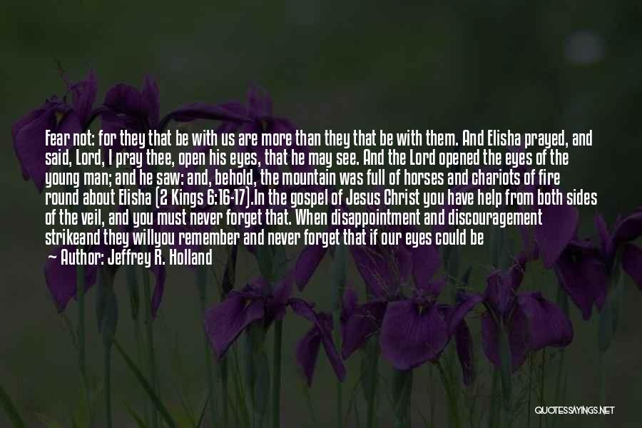 Help Me Oh Lord Quotes By Jeffrey R. Holland