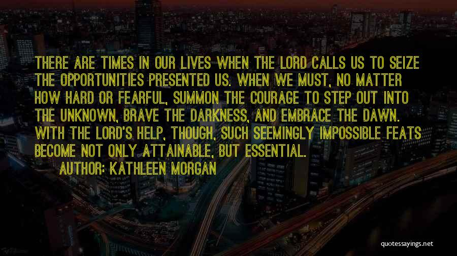 Help Me Oh Lord Quotes By Kathleen Morgan