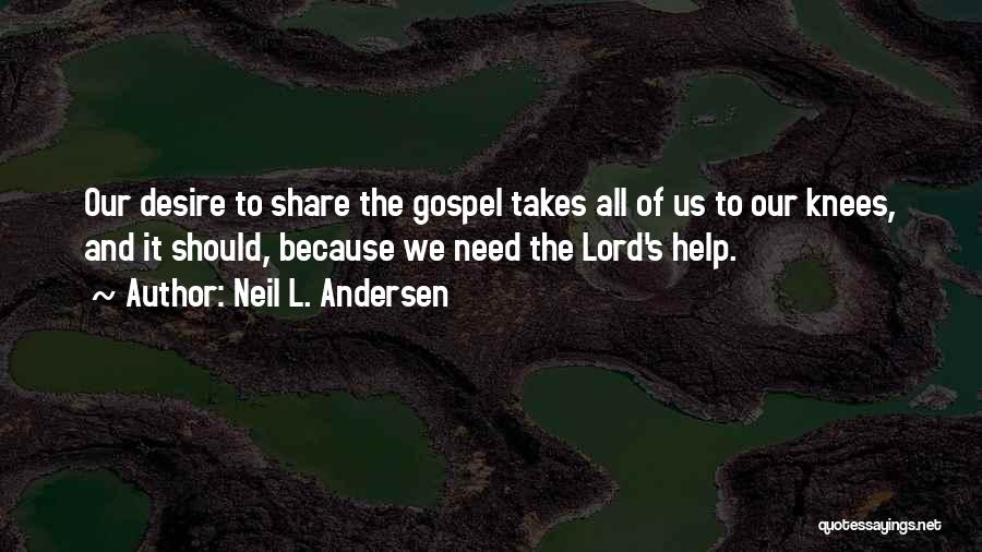 Help Me Oh Lord Quotes By Neil L. Andersen