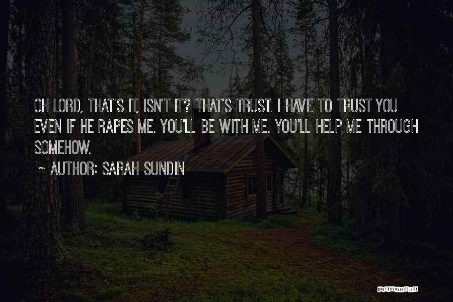 Help Me Oh Lord Quotes By Sarah Sundin