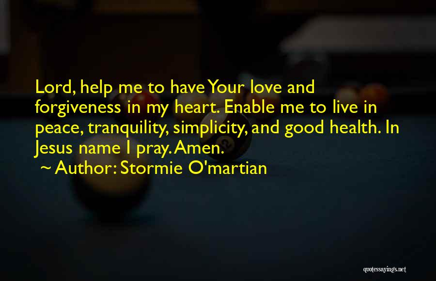 Help Me Oh Lord Quotes By Stormie O'martian