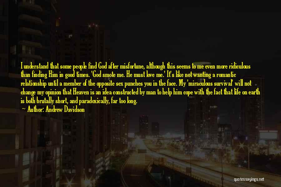 Help Me To Understand Quotes By Andrew Davidson