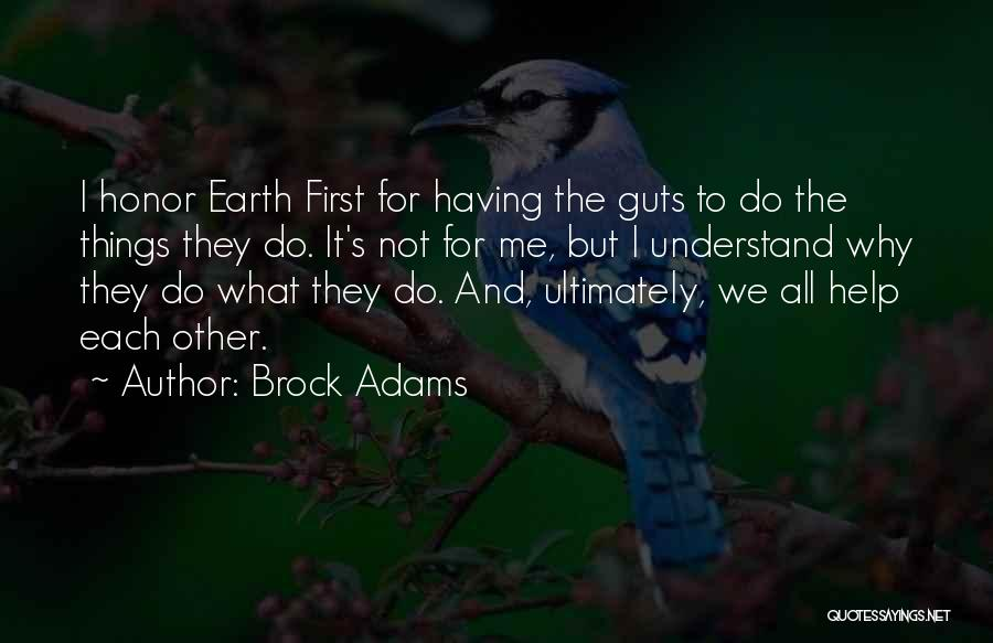 Help Me To Understand Quotes By Brock Adams
