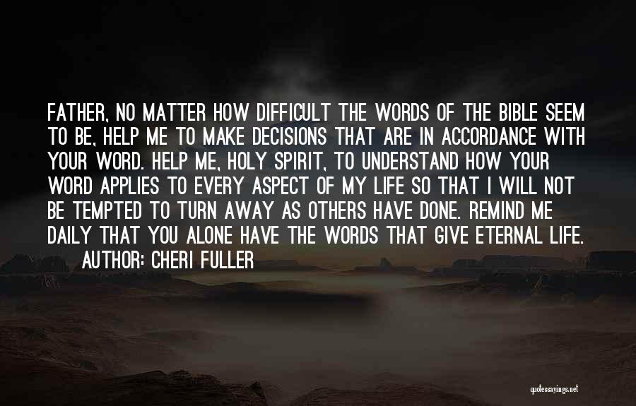 Help Me To Understand Quotes By Cheri Fuller