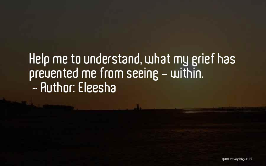 Help Me To Understand Quotes By Eleesha