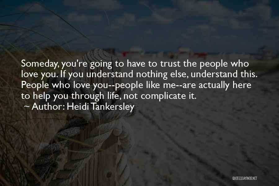 Help Me To Understand Quotes By Heidi Tankersley