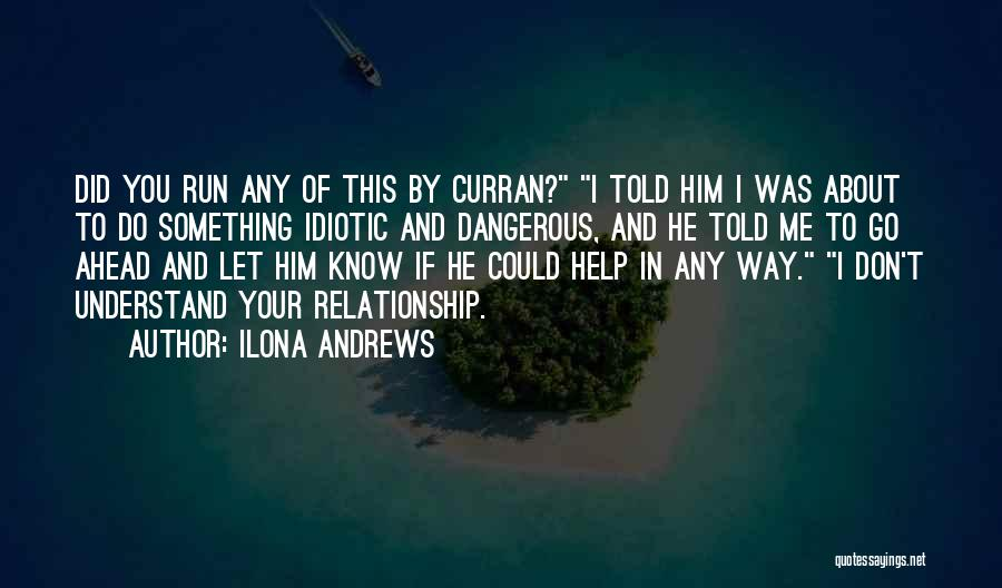 Help Me To Understand Quotes By Ilona Andrews