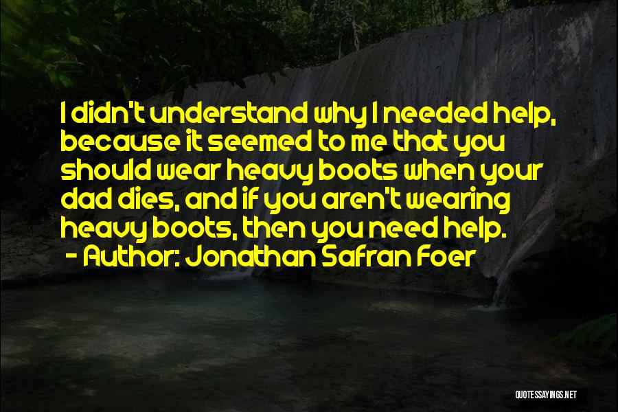 Help Me To Understand Quotes By Jonathan Safran Foer