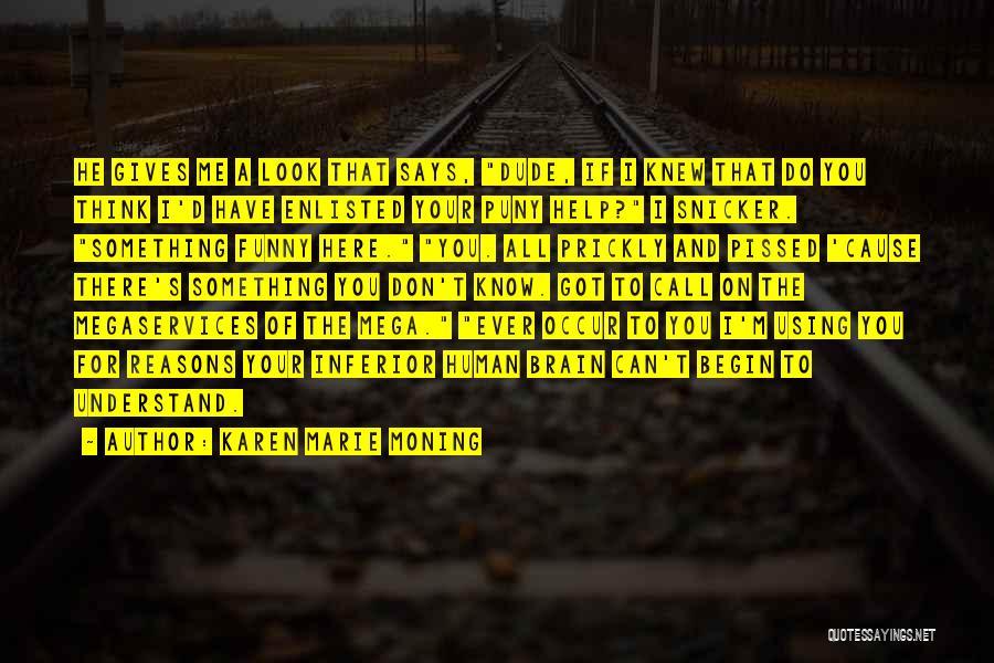 Help Me To Understand Quotes By Karen Marie Moning
