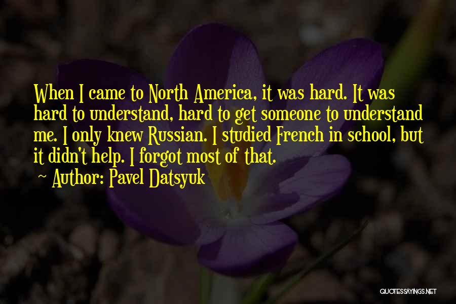Help Me To Understand Quotes By Pavel Datsyuk
