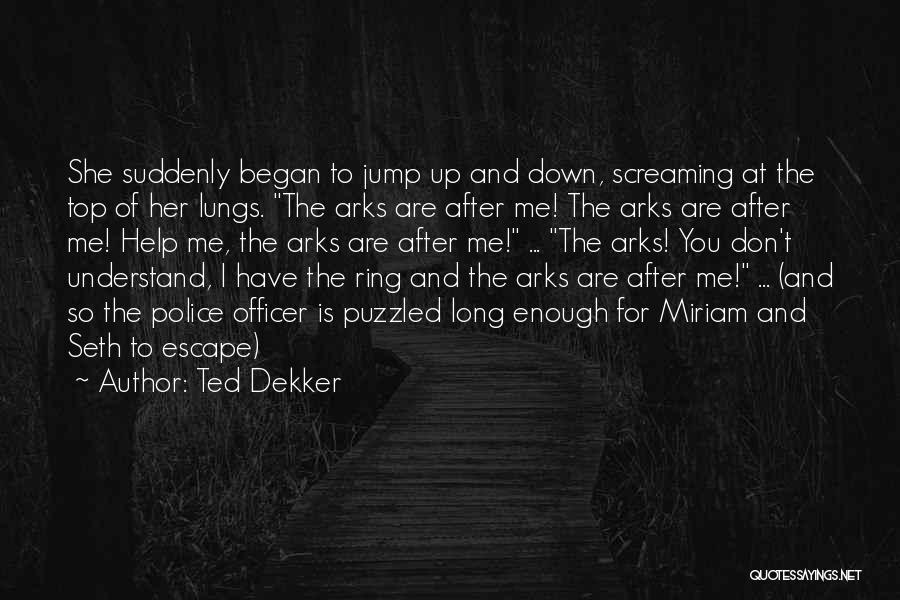 Help Me To Understand Quotes By Ted Dekker