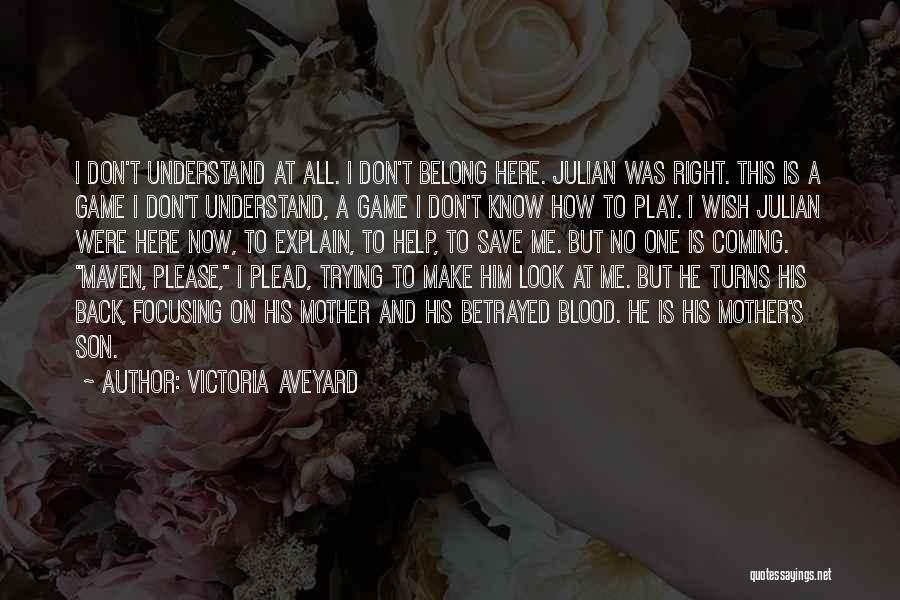 Help Me To Understand Quotes By Victoria Aveyard