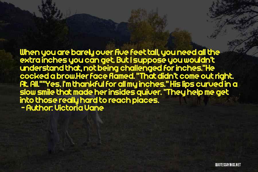 Help Me To Understand Quotes By Victoria Vane