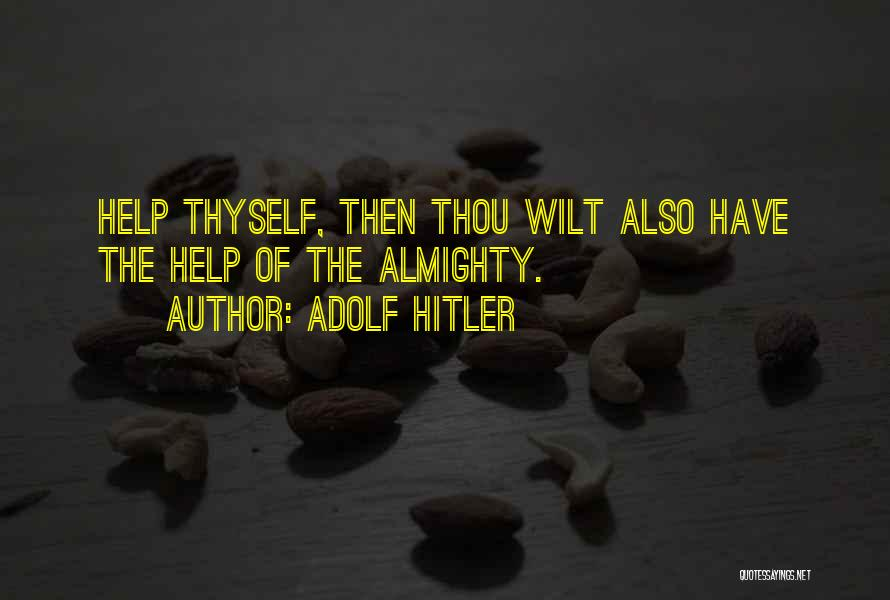 Help Thyself Quotes By Adolf Hitler